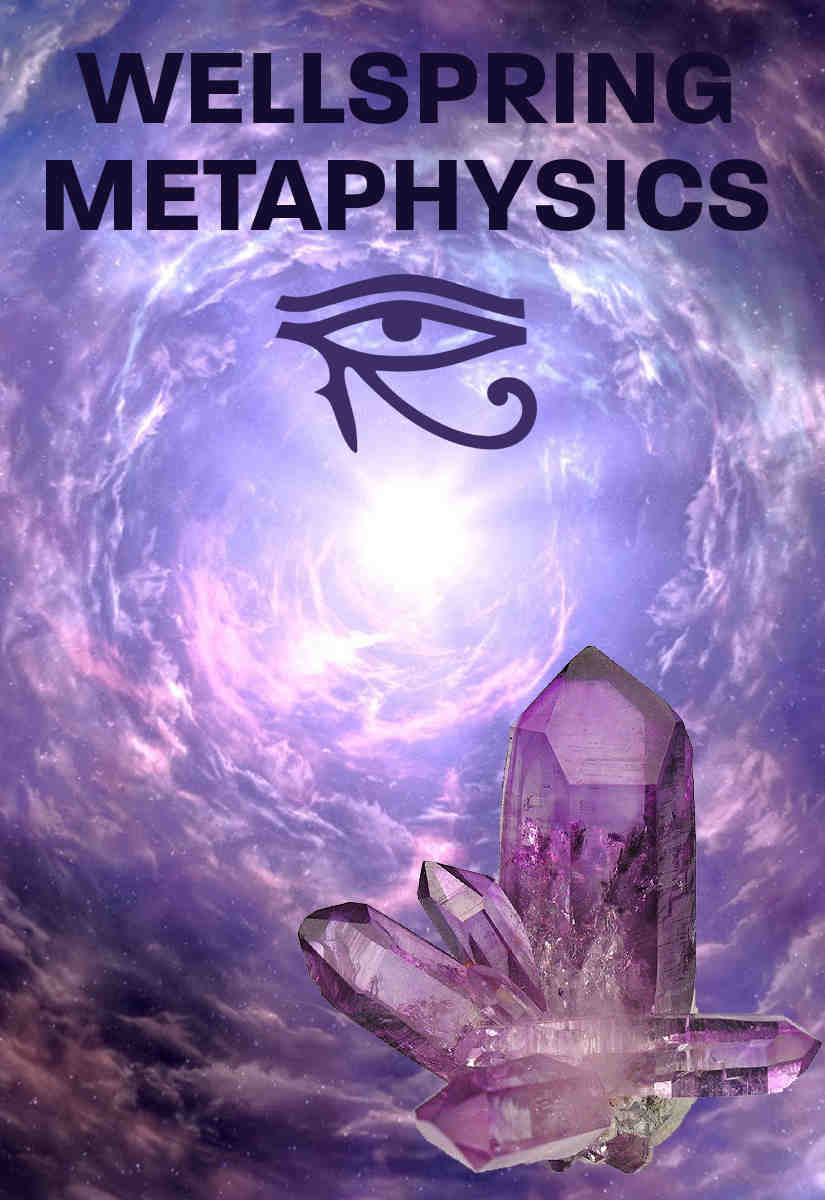 Wellspring Metaphysics