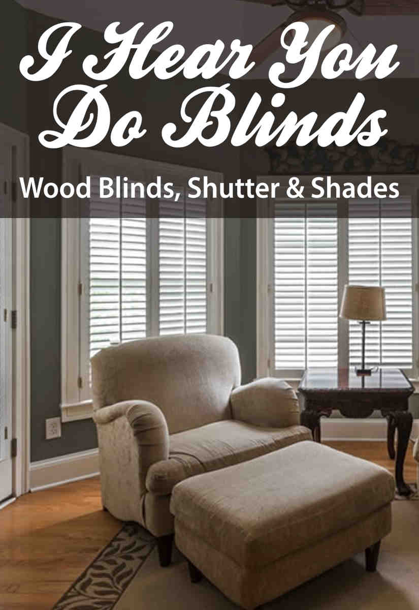 I Hear You Do Blinds